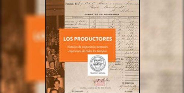 AADET editó un libro sobre las historias de empresarios teatrales argentinos